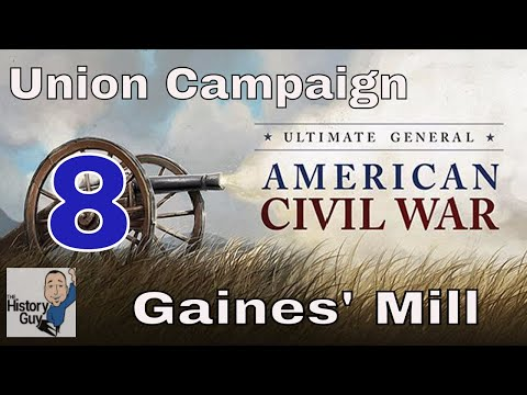 GAINES' MILL (AGGRESSIVE STRATEGY) - Ultimate General Civil War - Union Campaign - #8