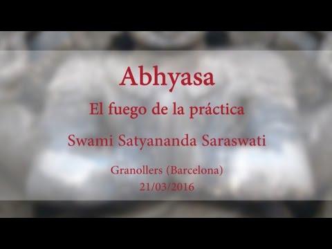 Abhyasa. El fuego de la práctica. Swami Satyananda Saraswati