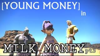 [YOUNG MONEY] -- Milk Money -- Pt.3