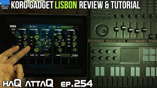 KORG Gadget Lisbon spreads it good │ Review and Guide - haQ attaQ 254