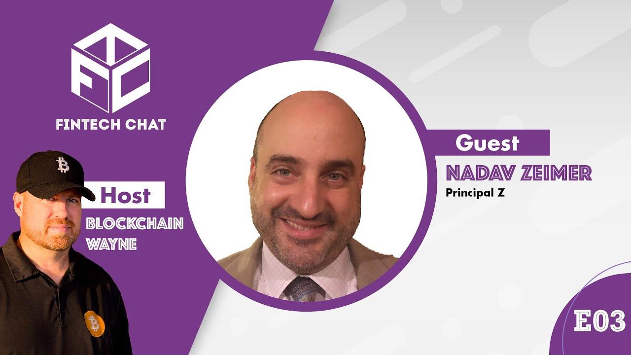 FinTech Chat (FTC) - Episode 3 - Principal Z | Nadav Zeimer