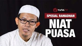 Kajian Ramadhan: Niat Puasa - Ustadz Muhammad Romelan, Lc. 2017 Video