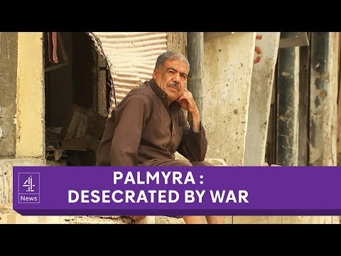 Palmyra: Inside Syria's ancient city desecrated by war