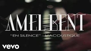 Amel Bent - En silence (Session acoustique)