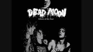 Dead Moon - The Way It Is .wmv