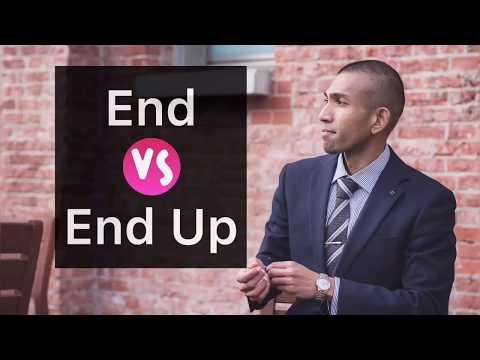 End VS End Up | Speak Like David | English Phrasal Verb Lesson