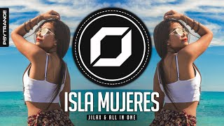 PSY-TRANCE ◉ Jilax & All In One - Isla Mujeres