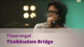 Thaarangal - Thaikkudam Bridge - Music Mojo Season 3 - Kappa TV