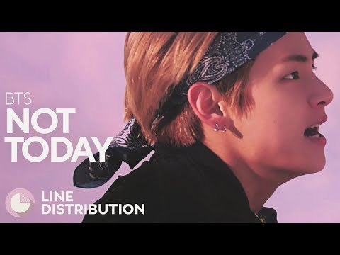BTS - Not Today (Line Distribution)