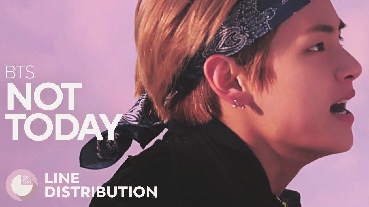 Bts Not Today Line Distribution Youtube