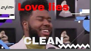 Khalid, Normani   Love Lies Audio (Clean Version) (Radio Edit) Video