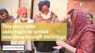 This story teller uses magic  to spread new ideas through the village
