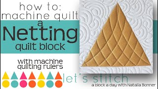 How to: Machine Quilt a Netting Quilt Block-With Natalia Bonner- Let's Stitch a Block a Day- Day 139
