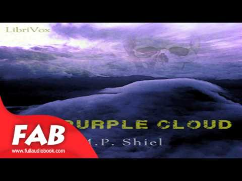 The Purple Cloud Full Audiobook by Matthew Phipps SHIEL by Action & Adventure Fiction