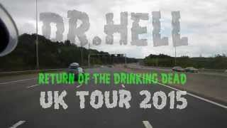 Dr.Hell - Return Of The Drinking Dead UK Tour 2015