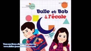 Bulle et Bob à l'école - C'est la rentrée, quelle aventure !