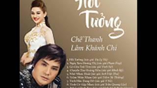 07 Tinh Dau Dang Do - Che Thanh Ft. Lam Chi Khanh (Album Hoi Tuong)