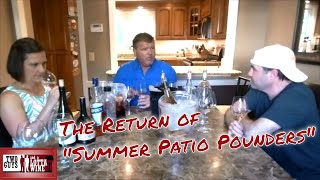 "Two Guys and a Lotta Wine: The Return Of  ""Summer Patio Pounders"""
