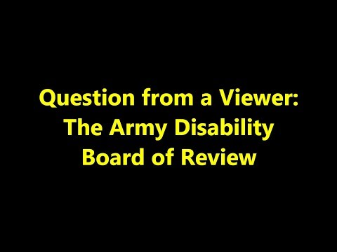 Episode 0084 - Question From A Viewer - The Army Disability Board Of Review