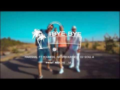 Marishal - Bye Bye Ft Youness & Hatim H-K & DJ Soul-A ( Yas Bak )