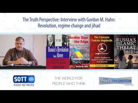 The Truth Perspective: Interview with Gordon M. Hahn: Revolution, regime change and jihad