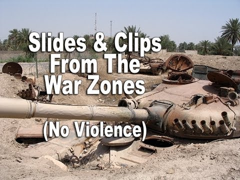 War Zones Slides and Clips 2007 and 2008