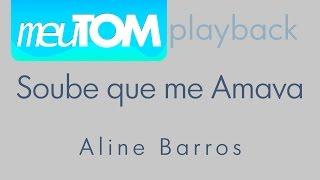 Soube que Me Amava | Aline Barros TOM PARA HOMENS Playback