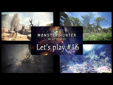 Monster Hunter World Let's Play #16:Encore un dragon ancien...Kushala Daora !