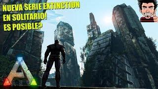 EXTINCTION NUEVA SERIE! UN COMIENZO DIFICIL EN UN MUNDO ACABADO! ARK SURVIVAL EVOLVED ESPAÑOL
