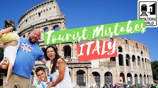 Italy: 15 Mistakes Tourists Make When They Visit Italy
