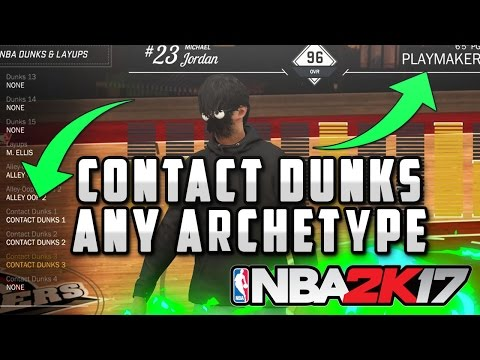 HOW TO GET CONTACT DUNKS ANY ARCHETYPE!! GLITCH 100% WORKING NBA 2K17 FULL TUTORIAL!! NBA 2K17