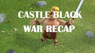 Clash Of Clans - Castle Black War Recap vs War Ready♦ CoC ♦