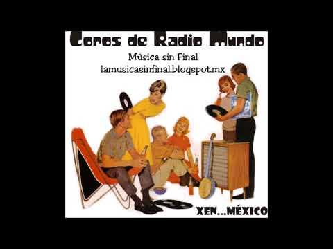 COROS DE RADIO MUNDO...XEN MÉXICO