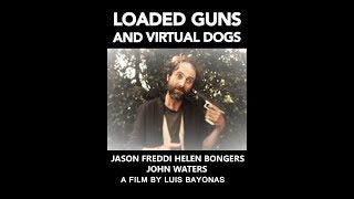LOADED GUNS AND VIRTUAL DOGS