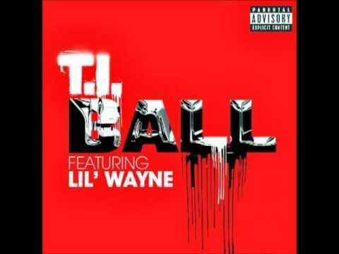 T.I. - Ball feat. Lil Wayne