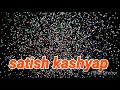 Satish kashyap  video editing Whatsapp Status Video Download Free