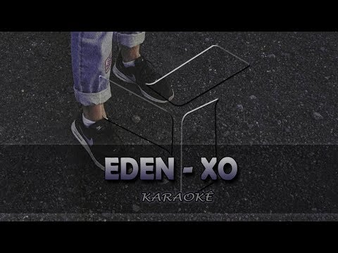 EDEN - xo (Karaoke Version)