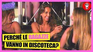 Perché Le Ragazze Vanno In Discoteca? - [In Disco Veritas] - theShow
