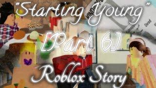 """""""Comenzando Joven""""-Parte 6-Roblox Historia"""