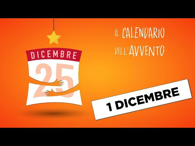 Calendario dell'Avvento - 1 dicembre