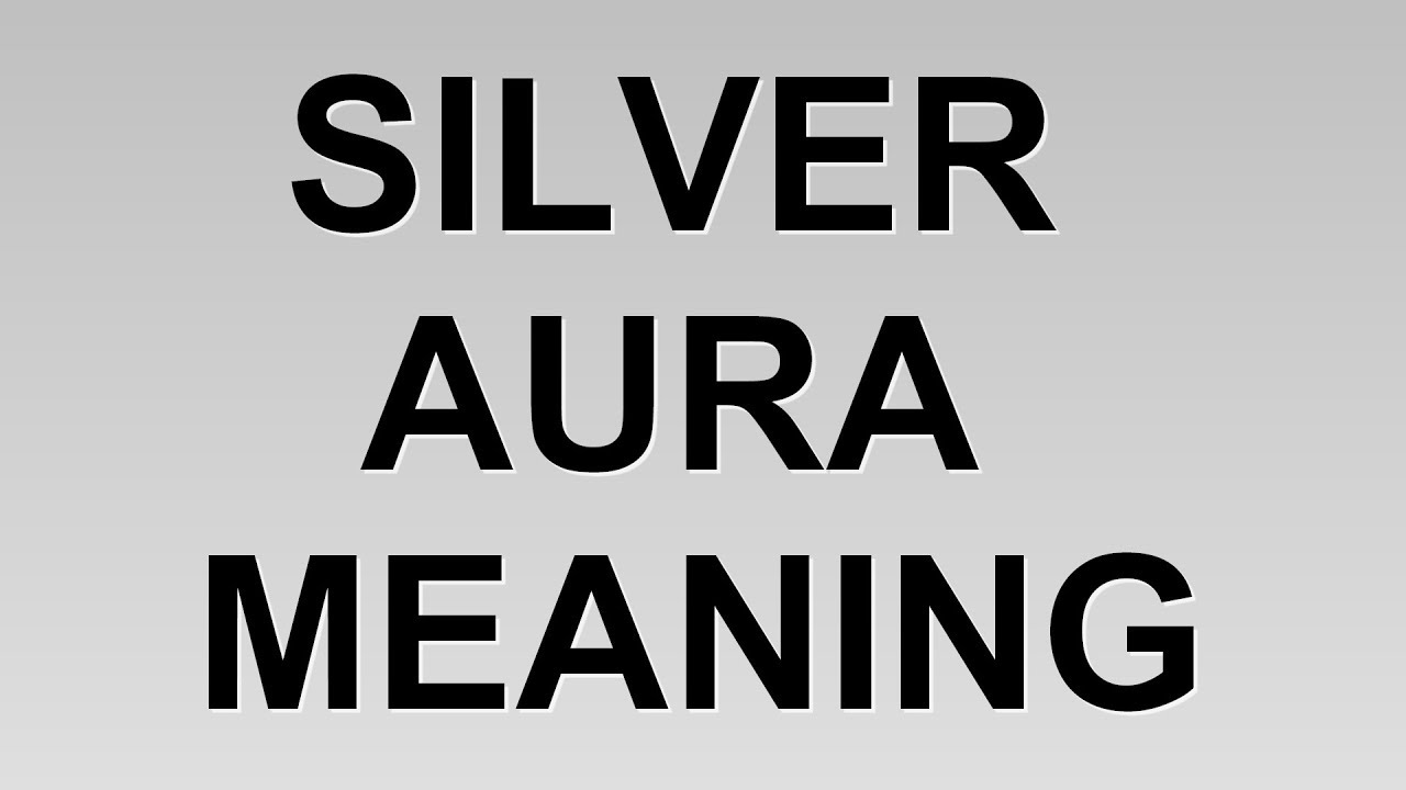Silver aura color meaning youtube silver aura color meaning nvjuhfo Image collections