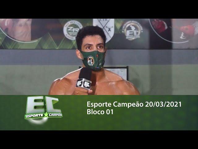 Esporte Campeão 20/03/2021 - Bloco 01