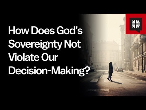 How Does God's Sovereignty Not Violate Our Decision-Making? // Ask Pastor John