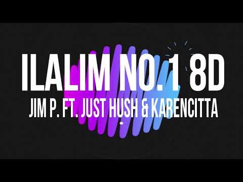 Jim P - Ilalim No.1 feat Just Hush, Al James & Karencitta 8D Audio