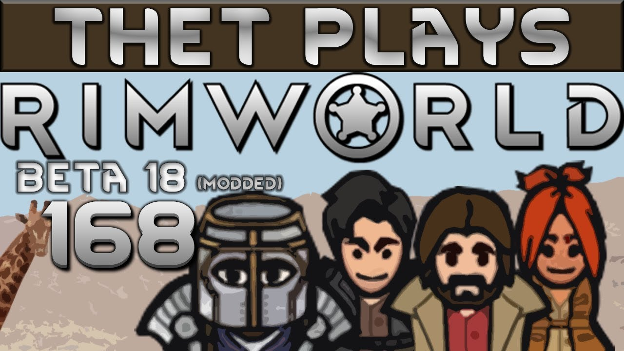 Thet Plays Rimworld Part 168: More Power! [Beta 18] [Modded]