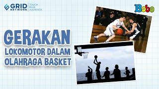 Tematik Kelas 5 - Tema 1 - Subtema 2 - Pembelajaran 2 - Gerakan Lokomotor dalam Olahraga Basket