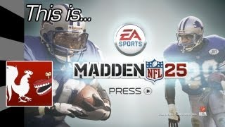 This Is... Madden NFL 25 | Rooster Teeth