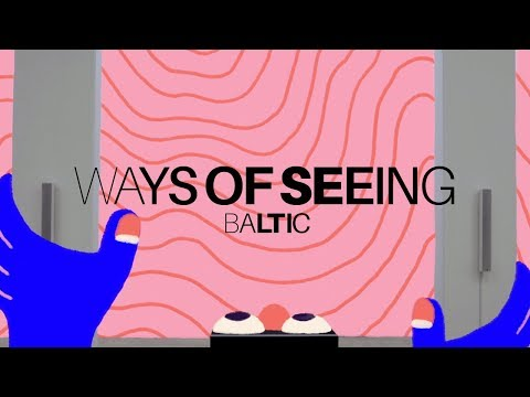 WAYS OF SEEING | BALTIC CENTRE | CANVAS X IT'S NICE THAT