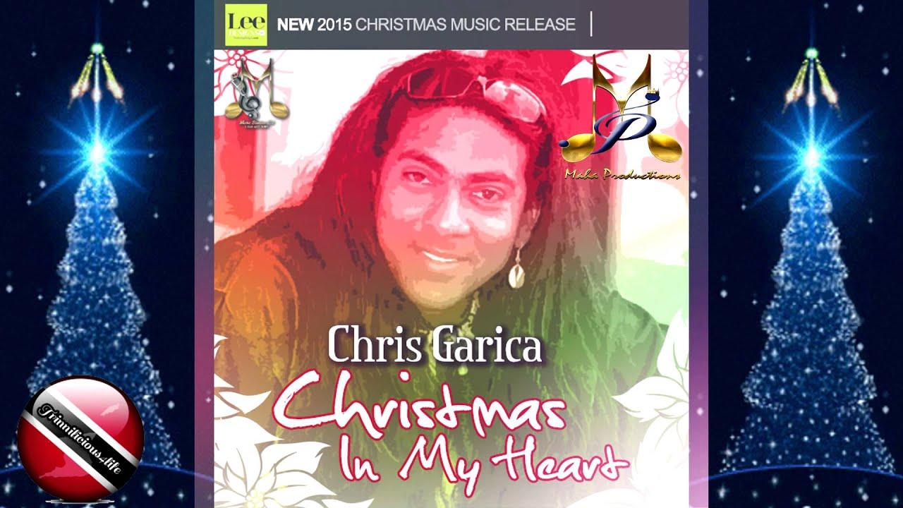 Chris Garcia - Christmas In My Heart [2015 Trinidad Christmas ...