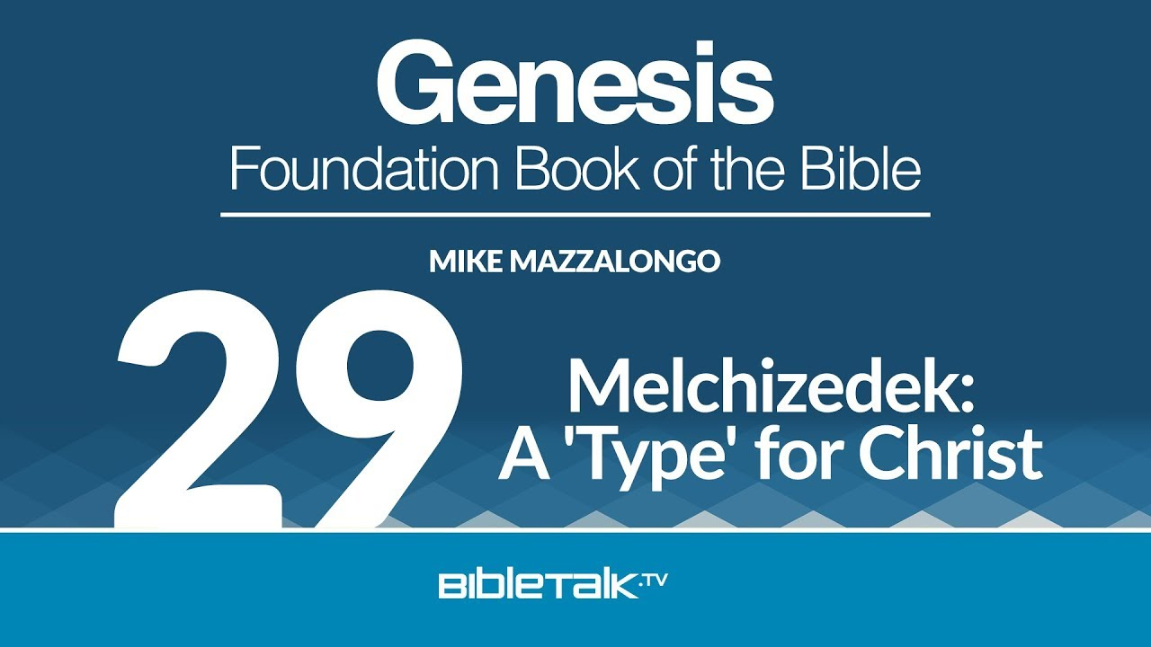 Melchizedek: A 'Type' for Christ